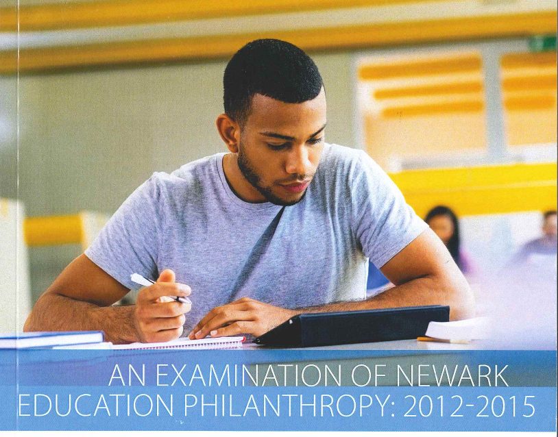 """An Examination of Newark Education Philanthropy: 2012-2015"" published June 2016"